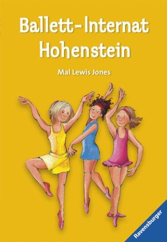 Ballett-Internat Hohenstein. Mal Lewis Jones. Aus dem Engl. von Christine Gallus / Ravensburger Taschenbuch ; Bd. 54310 Einmalige Sonderausg.