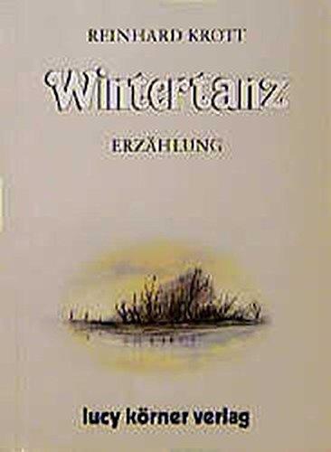 Wintertanz : Erzählung. Reinhard Krott 4. Aufl.