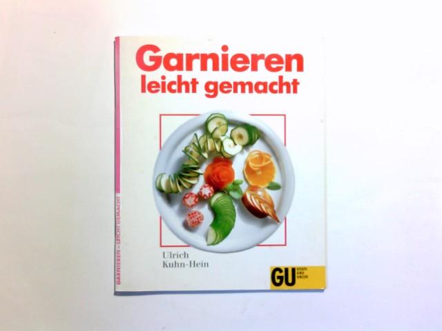 Garnieren leicht gemacht. Ulrich Kuhn-Hein 1. Aufl.