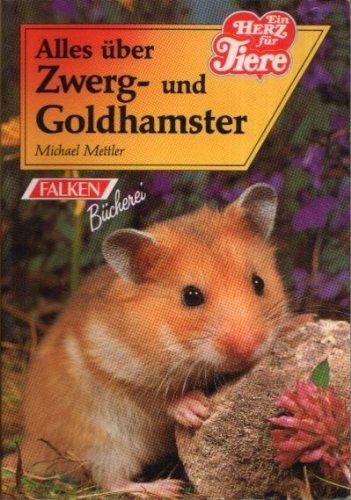 Alles über Zwerg- und Goldhamster. Michael Mettler / Die Tiersprechstunde