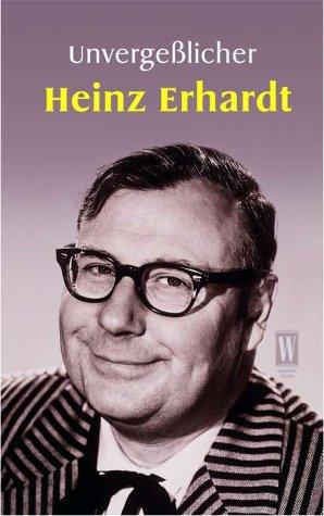 Unvergeßlicher Heinz Erhardt : Heiteres und Besinnliches. [Heinz Erhardt] / Wunderlich-Taschenbuch ; 26511 Neuausg.