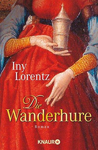 Die Wanderhure : Roman. Iny Lorentz / Knaur ; 62934 Vollst. Taschenbuchausg.