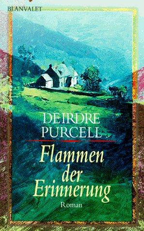 Flammen der Erinnerung : Roman. Deirdre Purcell. Aus dem Engl. von Uta Hege / Goldmann ; 35018 : Blanvalet Dt. Erstveröff.