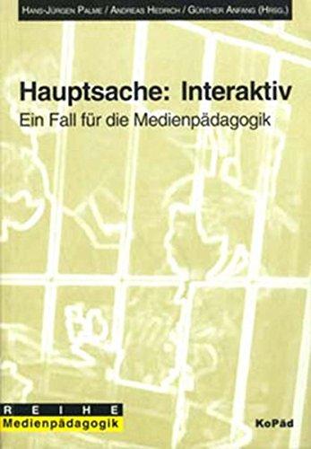 Hauptsache: interaktiv : ein Fall für die Medienpädagogik ; Dokumentation der Veranstaltung Interaktiv
