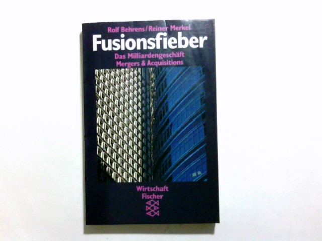 Fusionsfieber: Das Milliardengeschäft Mergers & Acquisitions