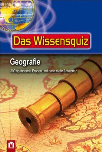 Das Wissensquiz - Geografie : 300 spannende Fragen und noch mehr Antworten. [Text: Heiderose Engelhardt] Orig.-Ausg.
