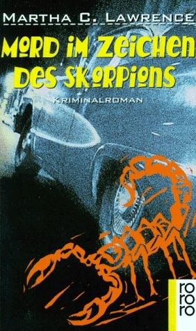 Mord im Zeichen des Skorpions : Kriminalroman. Martha C. Lawrence. Dt. von Edith Beleites / Rororo ; 22111 Dt. Erstausg.