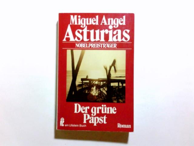 Der grüne Papst : Roman. Miguel Angel Asturias. [Aus d. südamerikan. Span. von Lene Klein] / Ullstein-Bücher ; Nr. 3297 Ungekürzte Ausg.