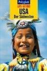 USA, der Südwesten. [Autoren: Rudolfo A. Anaya ... Umfassende Bearb.: Margit Brinke und Peter Kraenzle. Red.: Rudolf Forster] / Polyglott-APA-Guide 1. Aufl. 2000/2001