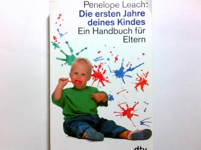 Die ersten Jahre deines Kindes Auflage: im Text ungekürzte Ausgabe,