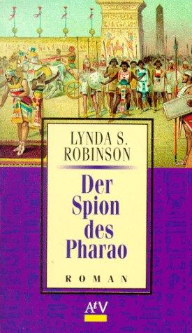 Robinson, Lynda S. (Verfasser): Der Spion des Pharao : Roman. Lynda S. Robinson. Aus dem Amerikan. von Nicole Terwort / Aufbau-Taschenbücher ; 1390 1. Aufl.