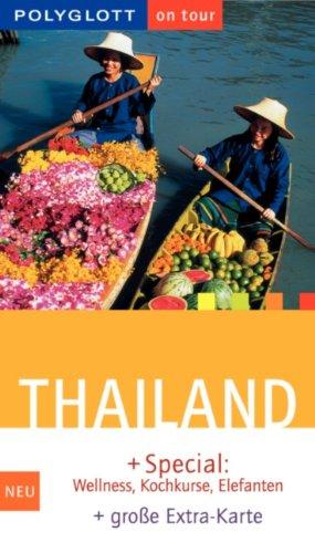 Scholz, Reiner (Verfasser): Thailand : [+ Special: Wellness, Kochkurse, Elefanten]. Rainer Scholz / Polyglott on tour ; 785 Komplett aktualisierte Aufl.