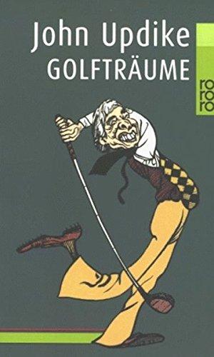 Golfträume. John Updike. Dt. von Maria Carlsson ... / Rororo ; 22741