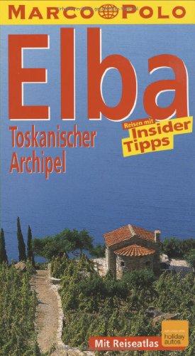 Elba : Reisen mit Insider-Tips. diesen Führer schrieb Rainer Stiller / Marco Polo 4., aktualisierte Aufl.
