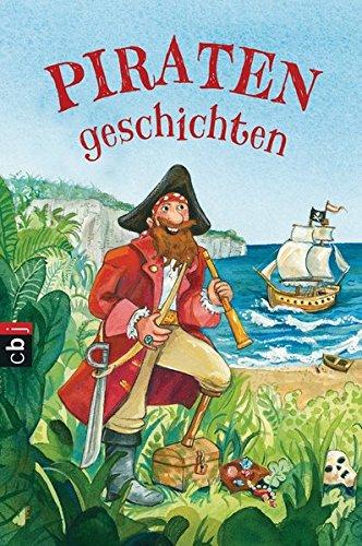 Piratengeschichten. Brian James. Mit Ill. von Franziska Harvey. [Übers.: Martina Patzer] 1. Aufl.
