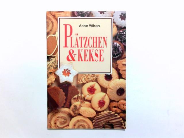 Plätzchen & Kekse. [Übers. aus dem Engl.: Birgit Herbst]