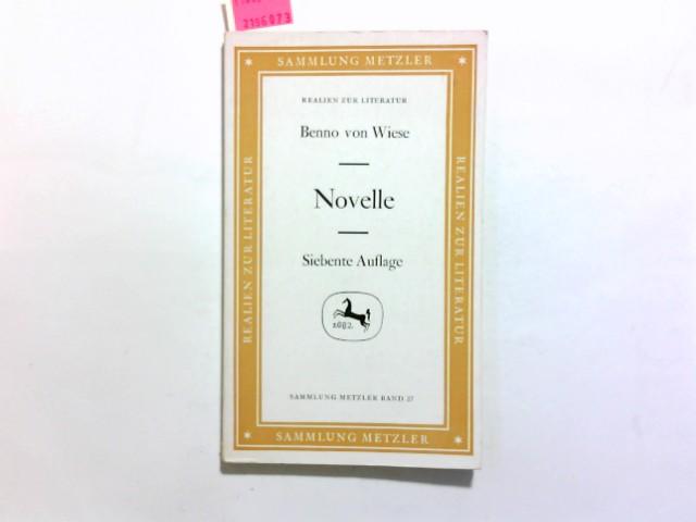 Novelle. Benno von Wiese / Sammlung Metzler ; M 27 : Abt. E, Poetik 7., durchges. Aufl., (39. - 45. Tsd.)