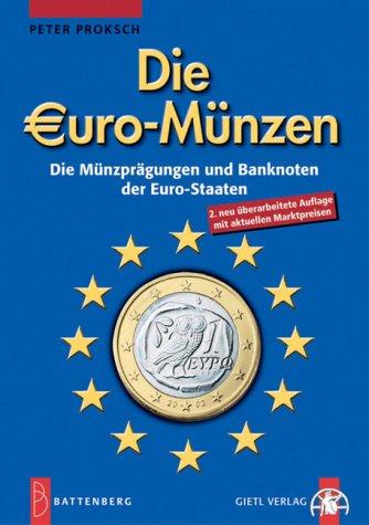 Die Euro-Münzen : die Münzprägungen und Banknoten der Euro-Staaten. Peter Proksch 2., aktualisierte Aufl.