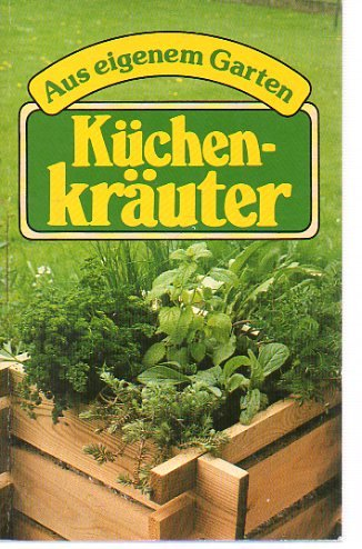 Küchenkräuter : aus eigenem Garten. von Friedrich u. Heidrun Jantzen Genehmigte Ausg.