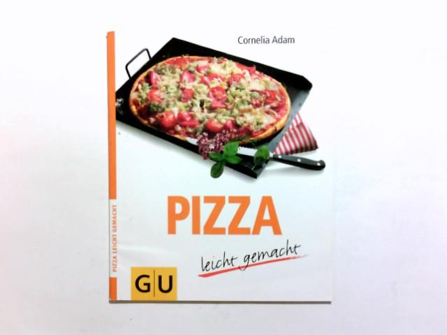 Pizza leicht gemacht. Cornelia Adam 1. Aufl.