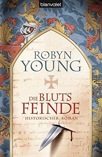 Die Blutsfeinde : Roman ; [historischer Roman]. Robyn Young. Aus dem Engl. von Nina Bader / Blanvalet ; 36659 Dt. Erstveröff., 1. Aufl.