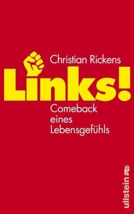 Rickens, Christian (Verfasser): Links! : Comeback eines Lebensgefühls. Christian Rickens