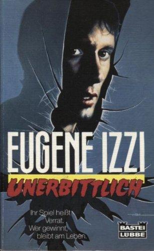 Unerbittlich : Thriller. Eugene Izzi. Ins Dt. übertr. von Thomas Schichtel / Bastei-Lübbe-Taschenbuch ; Bd. 19090 : Thriller Dt. Erstveröff., 1. Aufl.