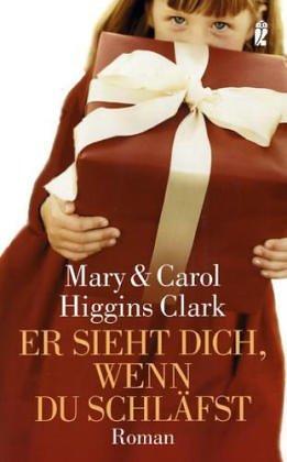Er sieht dich, wenn du schläfst. Mary und Carol Higgins Clark. Aus dem Amerikan. von Marion Balkenhol / Ullstein ; 25781 1. Aufl.