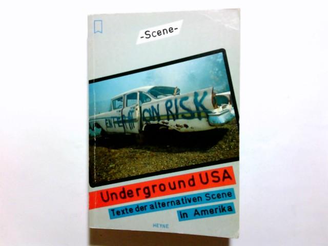 Pagin, Vera (Herausgeber): Underground USA : Texte d. alternativen Scene in Amerika. hrsg. von Vera Pagin / Heyne-Bücher / 18 / Heyne-Scene ; Nr. 6 Orig.-Ausg.