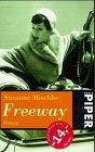 Freeway : Roman. Susanne Mischke / Piper ; 2756 Taschenbuchsonderausg.
