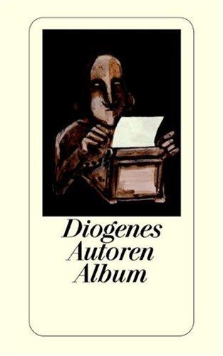 Diogenes-Autoren-Album. hrsg. von Daniel Kampa und Armin C. Kälin / Diogenes-Taschenbuch ; 22900; Teil von: Bibliothek des Börsenvereins des Deutschen Buchhandels e.V. <Frankfurt, M.>