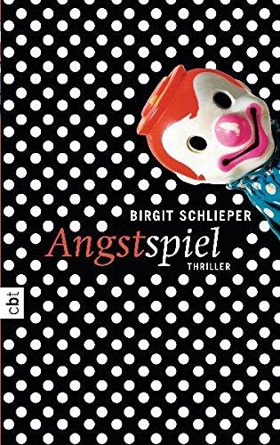 Angstspiel : Thriller. Birgit Schlieper 1. Aufl.