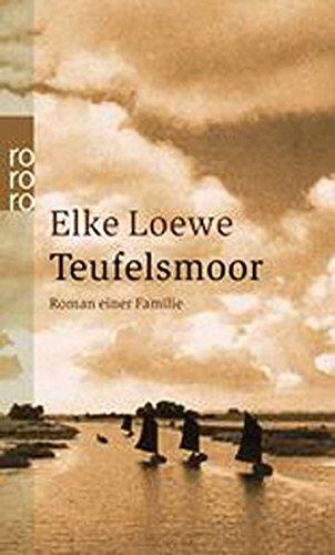 Teufelsmoor : Roman einer Familie. Elke Loewe / Rororo ; 23259 Orig.-Ausg.