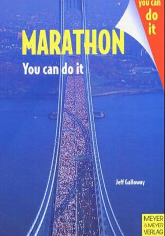 Marathon. Jeff Galloway. [Übers.: Jürgen Schiffer] / You can do it