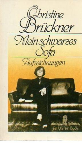Mein schwarzes Sofa : Aufzeichn. Christine Brückner / Ullstein ; Nr. 20500 Ungekürzte Ausg.
