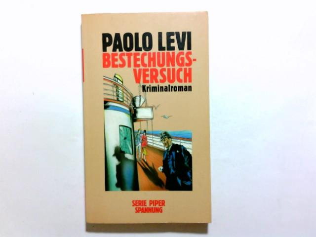 Bestechungsversuch : Kriminalroman. Paolo Levi. Aus dem Ital. von Lea Rachwitz / Piper ; Bd. 5563 : Spannung Dt. Erstausg., [1. - 6. Tsd.]