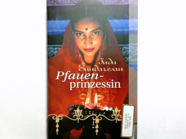 Sundaresan, Indu (Verfasser): Pfauenprinzessin : Roman. Indu Sundaresan. Aus dem Amerikan. von Marion Balkenhol / Weltbild-Reader