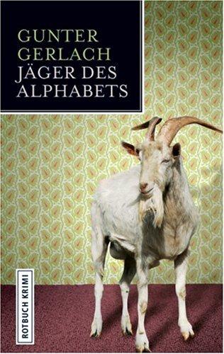 Jäger des Alphabets : Kriminalroman. Gunter Gerlach / Rotbuch Krimi Orig.-Ausg., 1. Aufl.