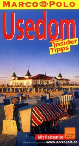 Usedom : Reisen mit Insider-Tipps ; [neu ; mit Reiseatlas Usedom]. diesen Führer schrieb Bernd Wurlitzer / Marco Polo