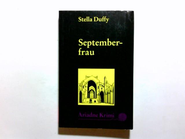 Septemberfrau. Stella Duffy. Aus dem Engl. von Nina Schindler / Ariadne-Krimi ; 1099 Dt. Erstausg.