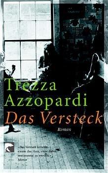 Das Versteck : Roman. Trezza Azzopardi. Aus dem Engl. von Monika Schmalz / BvT ; 76090