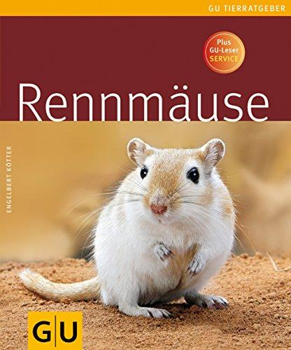 Rennmäuse. Autor: Engelbert Kötter. Fotogr.: Christine Steimer. [Leitende Red.: Anita Zellner] / GU-Tierratgeber 1. Aufl.