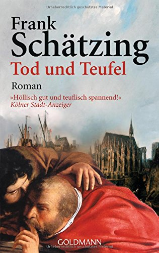Tod und Teufel : Roman. Frank Schätzing / Goldmann ; 45531 Genehmigte Taschenbuchausg., ungekürzte Lizenzausg.