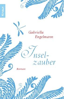 Inselzauber : Roman. Gabriella Engelmann / Knaur ; 50453 Vollst. Taschenbuch-Neuausg.