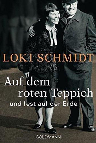 Auf dem roten Teppich und fest auf der Erde. Loki Schmidt. Im Gespräch mit Dieter Buhl / Goldmann ; 15685 Taschenbuchausg., 1. Aufl.