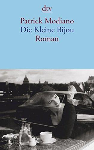 Die kleine Bijou : Roman. Patrick Modiano. Aus dem Franz. von Peter Handke / dtv ; 14243