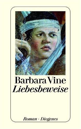 Liebesbeweise : Roman. Barbara Vine. Aus dem Engl. von Renate Orth-Guttmann / Diogenes-Taschenbuch ; 22583