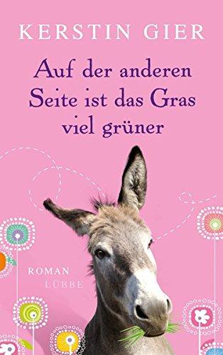 Auf der anderen Seite ist das Gras viel grüner : Roman. Kerstin Gier / Lübbe Paperback Orig.-Ausg.