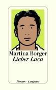 Lieber Luca : Roman. Martina Borger