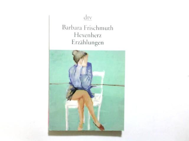 Hexenherz : Erzählungen. Barbara Frischmuth / dtv ; 12355